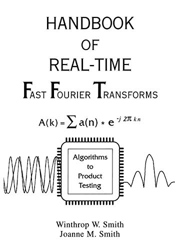 9780780310919: Handbook of Real-Time Fast Fourier Transforms: Algorithms to Product Testing