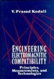 9780780311176: Engineering Electromagnetic Compatibility: Principles, Measurements, and Technologies
