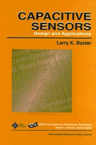 9780780311305: Capacitative Sensors: Design and Applications (IEEE Press Series on Electronics Technology)