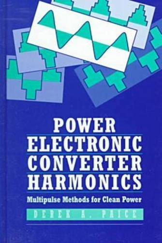 9780780311374: Power Electronic Converter Harmonics: Multipulse Methods for Clean Power