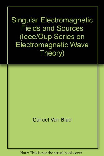 9780780311534: Singular Electromagnetic Fields and Sources