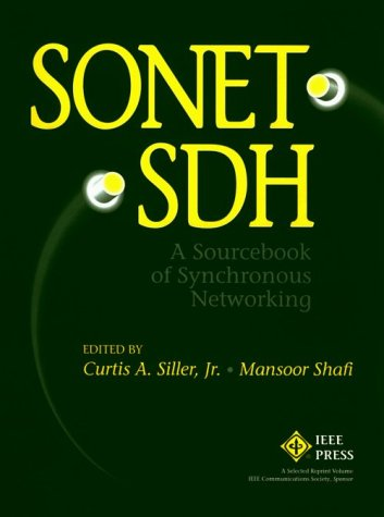 Sonet/SDH : A Sourcebook of Synchronous Networking: Siller, Curtis A.
