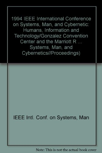 9780780321298: 1994 IEEE International Conference on Systems, Man, and Cybernetic: Humans, Information and Technology/Gonzalez Convention Center and the Marriott R ... SYSTEMS, MAN, AND CYBERNETICS//PROCEEDINGS)