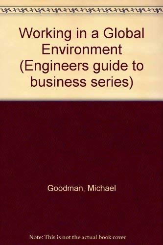 Working in a Global Environment: Understanding, Communicating,: Goodman, Michael B.