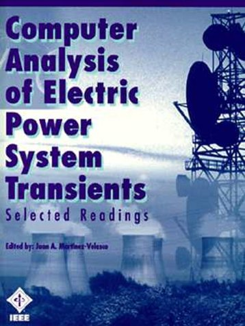 Computer Analysis of Electric Power System Transients: Martizez-Velasco, Juan A.,
