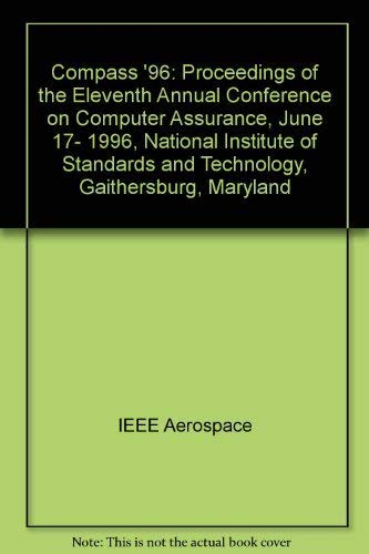 9780780333901: Compass '96: Proceedings of the Eleventh Annual Conference on Computer Assurance, June 17-21, 1996, National Institute of Standards and Technology, Gaithersburg, m