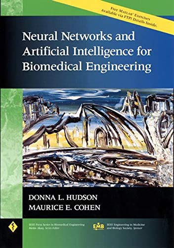 9780780334045: Neural Networks and Artificial Intelligence for Biomedical Engineering (IEEE Press Series on Biomedical Engineering)