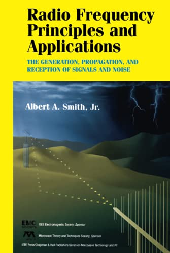 9780780334311: Radio Frequency Principles and Applications: The Generation, Propagation, and Reception of Signals and Noise