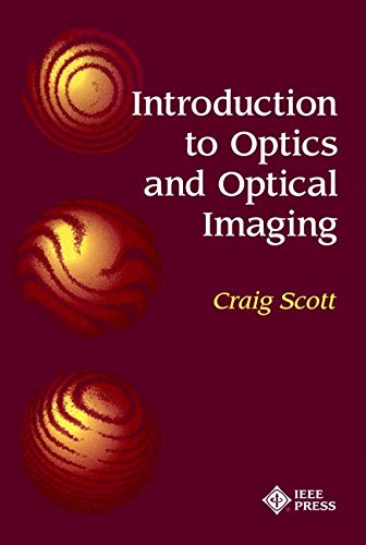 9780780334403: Introduction to Optics and Optical Imaging (Spie/Ieee Series on Imaging Science and Engineering)