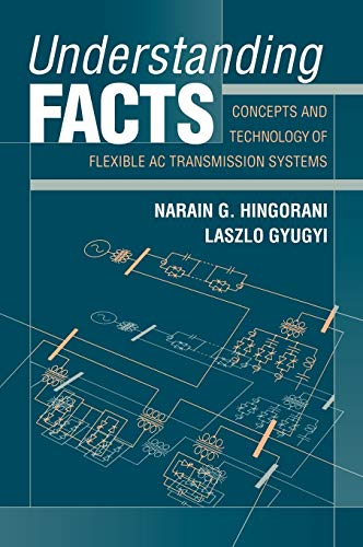 9780780334557: Understand FACTS Flexible AC Trans Systm: Concepts and Technology of Flexible AC Transmission Systems (Electrical & Electronics Engr)