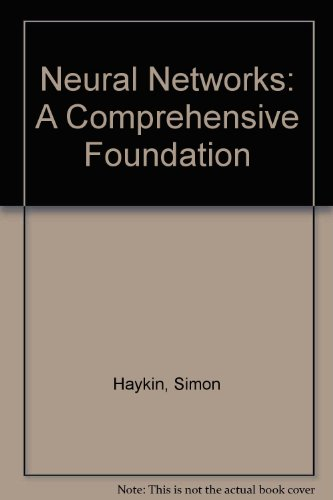 Neural Networks: A Comprehensive Foundation: Haykin, Simon