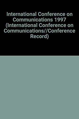 9780780339255: 1997 IEEE International Conference on Communications (INTERNATIONAL CONFERENCE ON COMMUNICATIONS//CONFERENCE RECORD)
