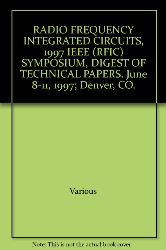 RADIO FREQUENCY INTEGRATED CIRCUITS, 1997 IEEE (RFIC): Various