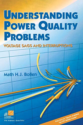 9780780347137: Understanding Power Quality Problems: Voltage Sags and Interruptions (IEEE Press Series on Power Engineering)