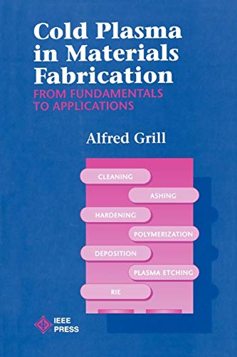 9780780347144: Cold Plasma Materials Fabrication: From Fundamentals to Applications