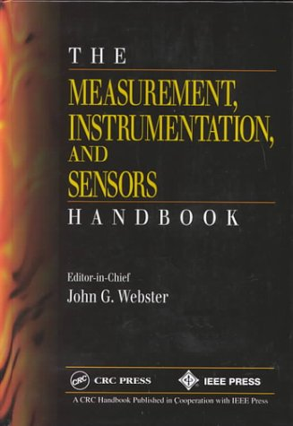 9780780347250: The Measurement, Instrumentation, and Sensors Handbook (Electrical Engineering Handbook)