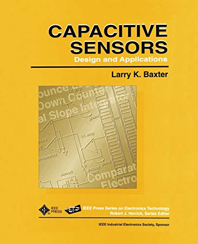 9780780353510: Capactive Sensors: Design and Applications (IEEE Press Series on Electronics Technology)