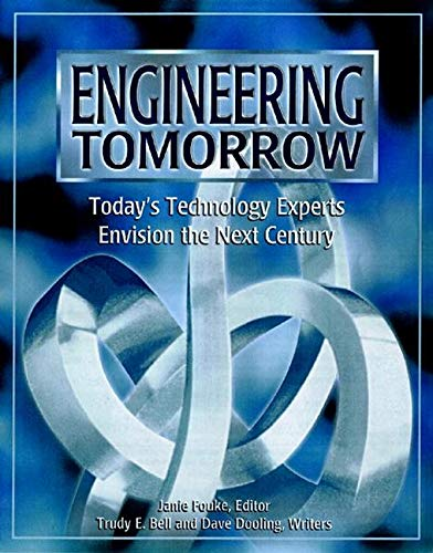 9780780353626: Engineering Tomorrow: Today's Technology Experts Envision the Next Century
