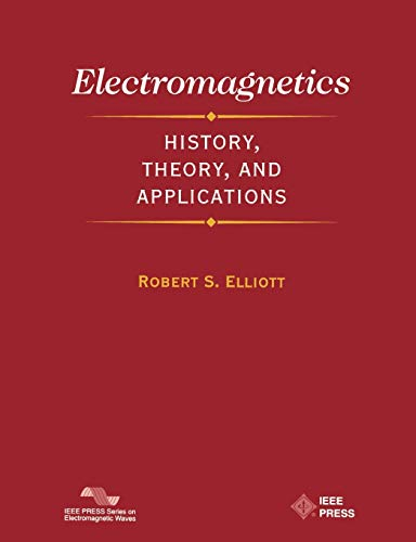 9780780353848: Electromagnetics: History, Theory, and Applications