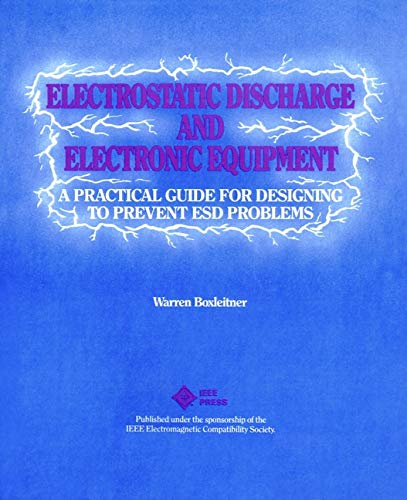 9780780353886: Electrostatic Discharge and Electronic Equipment: A Practical Guide for Designing to Prevent ESD Problems