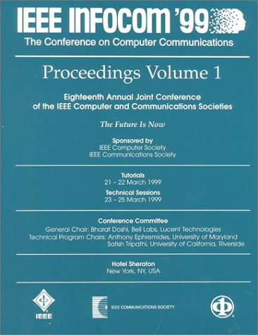 Proceedings IEEE Infocom '99 the Conference on: Institute Of Electrical