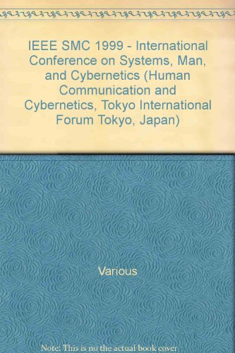 9780780357341: IEEE SMC 1999 - International Conference on Systems, Man, and Cybernetics (Human Communication and Cybernetics, Tokyo International Forum Tokyo, Japan)