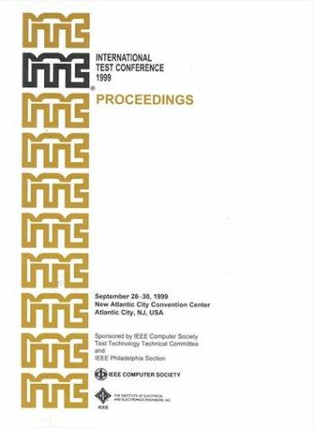 TEST CONFERENCE, 1999 IEEE INTERNATIONAL, Atlantic City, New Jersey: IEEE Computer Society; et.al.;...