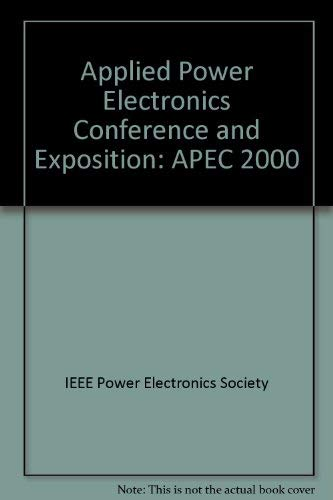 9780780358645: Apec 2000: Fifteenth Annual IEEE Applied Power Electronics Conference and Exposition 6-10 February 2000, Fairmont Hotel, New Orleans, Louisiana
