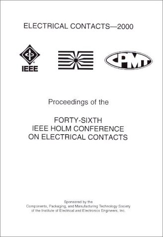 9780780359604: Electrical Contacts 2000 Proceedings of the Forty-Sixth IEEE Holm Conference on Electrical Contracts