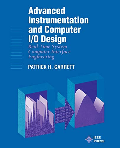 9780780360136: Advanced Instrumentation and Computer I/O Design: Real-Time Computer Interactive Engineering