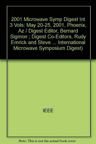 IEEE Mtt-S International Microwave Symposium Digest 2001: May 20-25, 2001 Phoenix Civic Plaza ...
