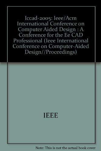 Iccad-2005: Ieee/Acm International Conference on Computer Aided Design : A Conference for the ...