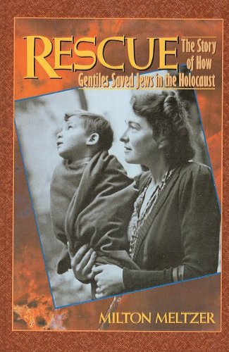 Rescue: The Story of How Gentiles Saved Jews in the Holocaust: Meltzer, Milton
