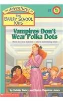 9780780703889: Vampires Don't Wear Polka Dots (Adventures of the Bailey School Kids)