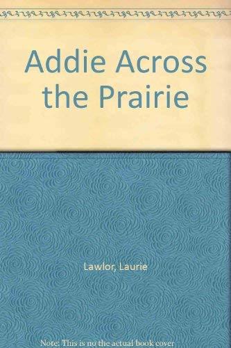 9780780704435: Addie Across the Prairie
