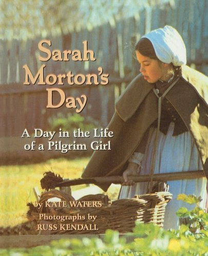 9780780706767: Sarah Morton's Day: A Day in the Life of a Pilgrim Girl (Blue Ribbon Books (Prebound))