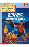 9780780707115: Werewolves Don't Go to Summer Camp (The Adventures of the Bailey School Kids, #2)