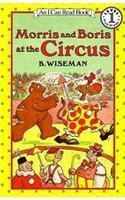 9780780707863: Morris and Boris at the Circus (I Can Read Books: Level 1)