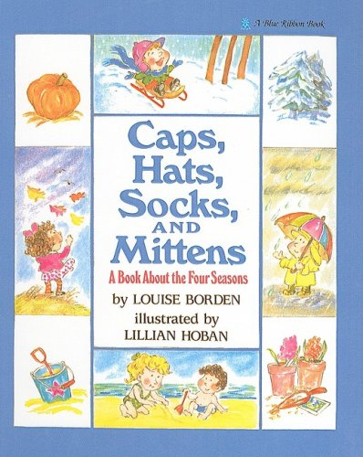9780780710641: Caps, Hats, Socks, and Mittens: A Book about the Four Seasons (Blue Ribbon Books (Prebound))