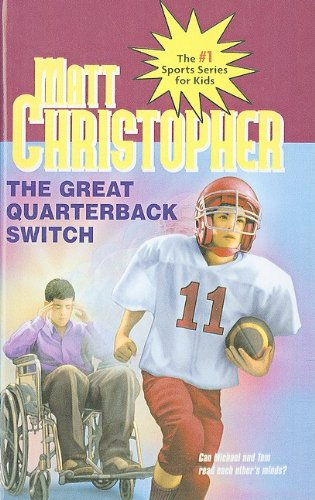 9780780710894: The Great Quarterback Switch (Matt Christopher Sports Series for Kids)