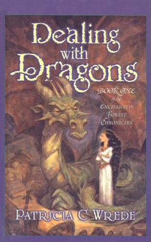 Dealing with Dragons (Enchanted Forest Chronicles): Wrede, Patricia C