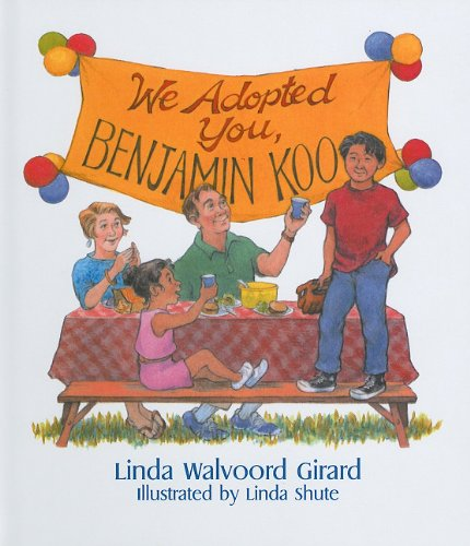 We Adopted You, Benjamin Koo (0780712803) by Linda Walvoord Girard