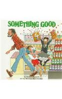 9780780716360: Something Good (Munsch for Kids)