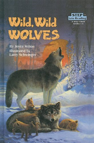 9780780716575: Wild, Wild Wolves (Step Into Reading: A Step 2 Book)