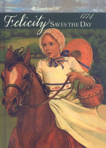 9780780716711: Felicity Saves the Day: A Summer Story (American Girls Collection: Felicity 1774)