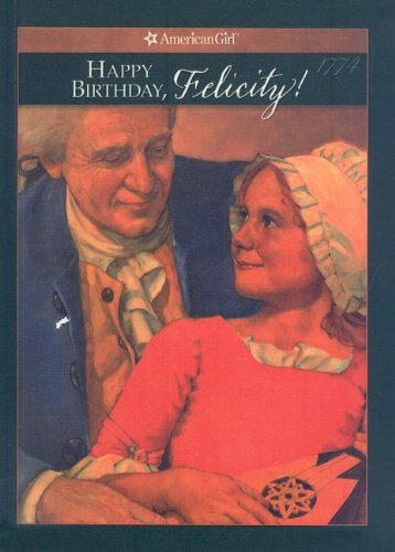 9780780716735: Happy Birthday, Felicity!: A Springtime Story (American Girls Collection: Felicity 1774)