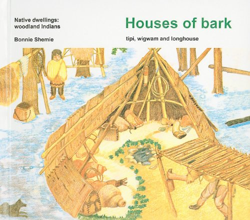 9780780721821: Houses of Bark: Tipi, Wigwam and Longhouse (Native Dwellings (Pb))