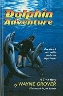 9780780723528: Dolphin Adventure: A True Story
