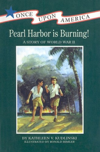 9780780726093: Pearl Harbor Is Burning!: A Story of World War II (Once Upon America (Prebound))