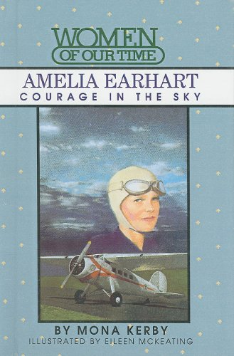 9780780730700: Amelia Earhart: Courage in the Sky (Women of Our Time)